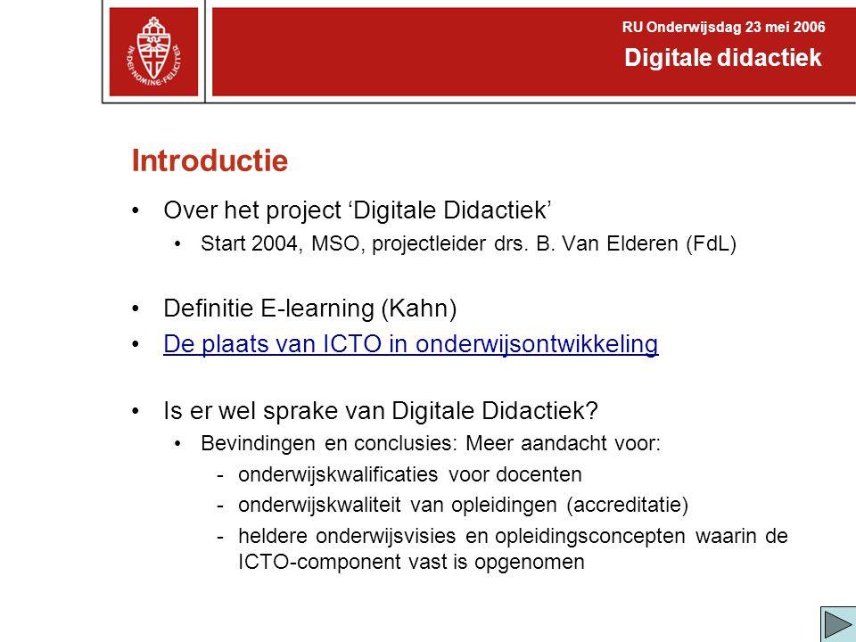 Introductie • Over het project 'Digitale Didactiek' • Start 2004, MSO, projectleider drs. B. Van Elderen (FdL) • Definitie E-learning (Kahn) • De plaa
