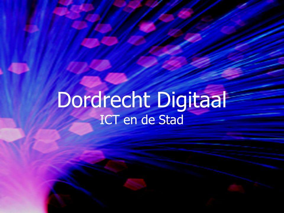 Dordrecht Digitaal ICT en de Stad