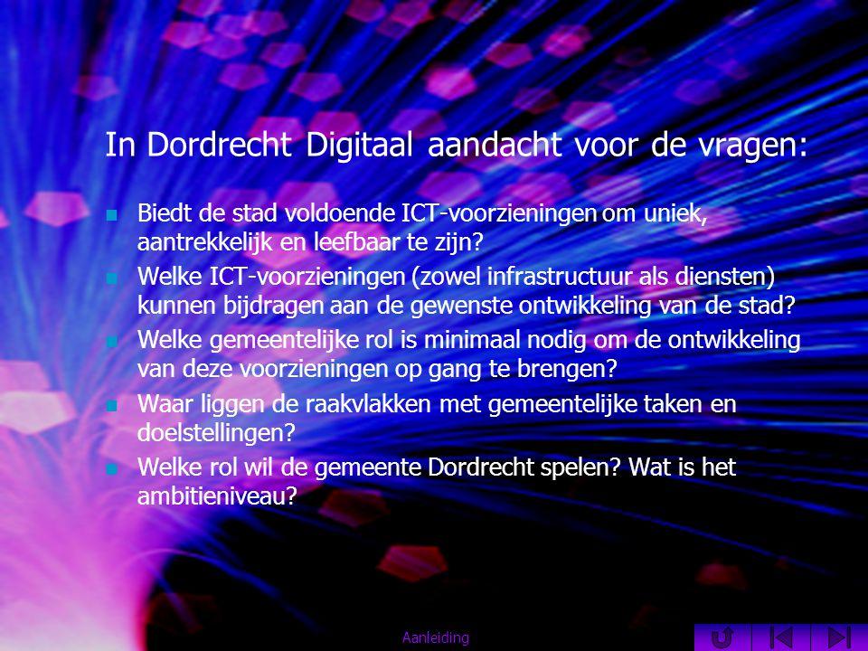 In Dordrecht Digitaal aandacht voor de vragen:  Biedt de stad voldoende ICT-voorzieningen om uniek, aantrekkelijk en leefbaar te zijn.