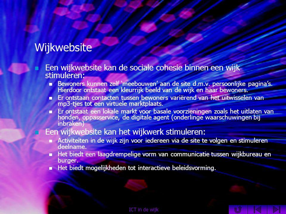 Wijkwebsite  Een wijkwebsite kan de sociale cohesie binnen een wijk stimuleren:  Bewoners kunnen zelf 'meebouwen' aan de site d.m.v.