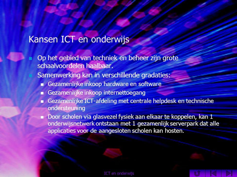 Kansen ICT en onderwijs  Op het gebied van techniek en beheer zijn grote schaalvoordelen haalbaar.