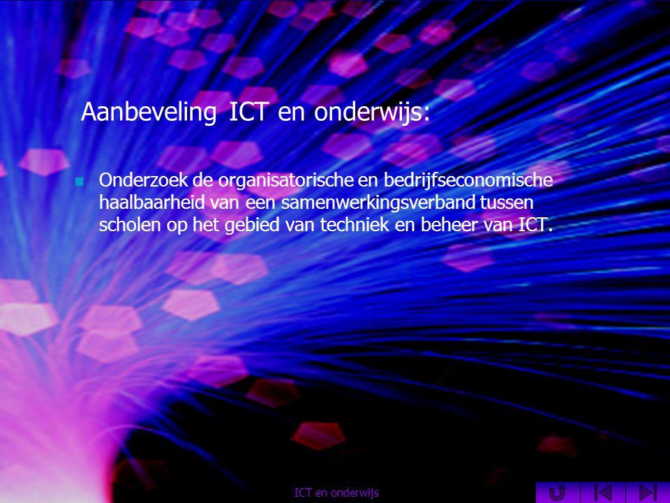 Aanbeveling ICT en onderwijs:  Onderzoek de organisatorische en bedrijfseconomische haalbaarheid van een samenwerkingsverband tussen scholen op het gebied van techniek en beheer van ICT.