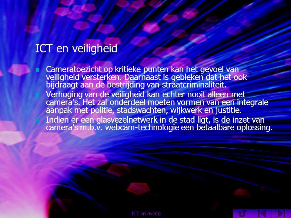 ICT en veiligheid  Cameratoezicht op kritieke punten kan het gevoel van veiligheid versterken.