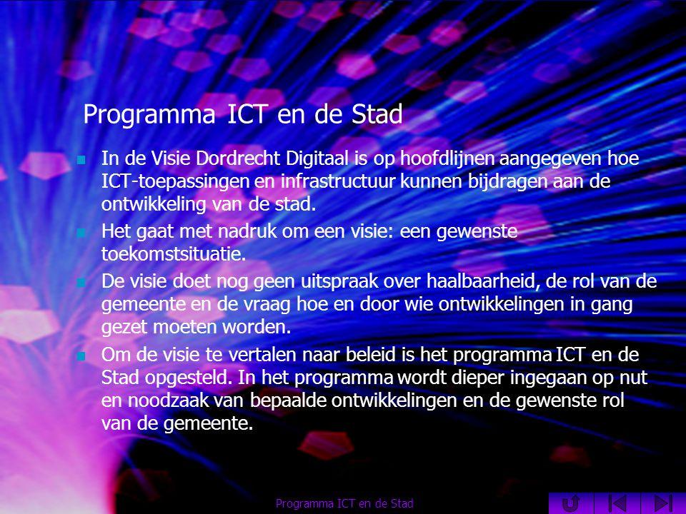  In de Visie Dordrecht Digitaal is op hoofdlijnen aangegeven hoe ICT-toepassingen en infrastructuur kunnen bijdragen aan de ontwikkeling van de stad.