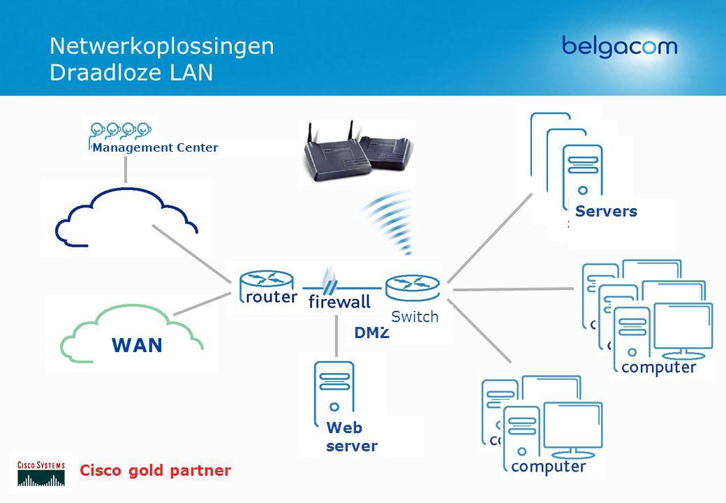 WAN Web server Management Center Servers DMZ Switch Cisco gold partner Netwerkoplossingen Draadloze LAN