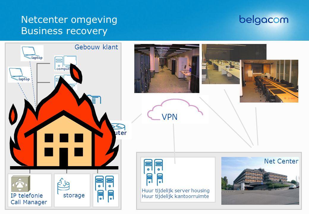 Netcenter omgeving Business recovery Huur tijdelijk server housing Huur tijdelijk kantoorruimte Net Center Gebouw klant storage IP telefonie Call Mana