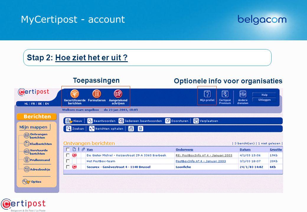 MyCertipost - account Toepassingen Optionele info voor organisaties Stap 2: Hoe ziet het er uit ?
