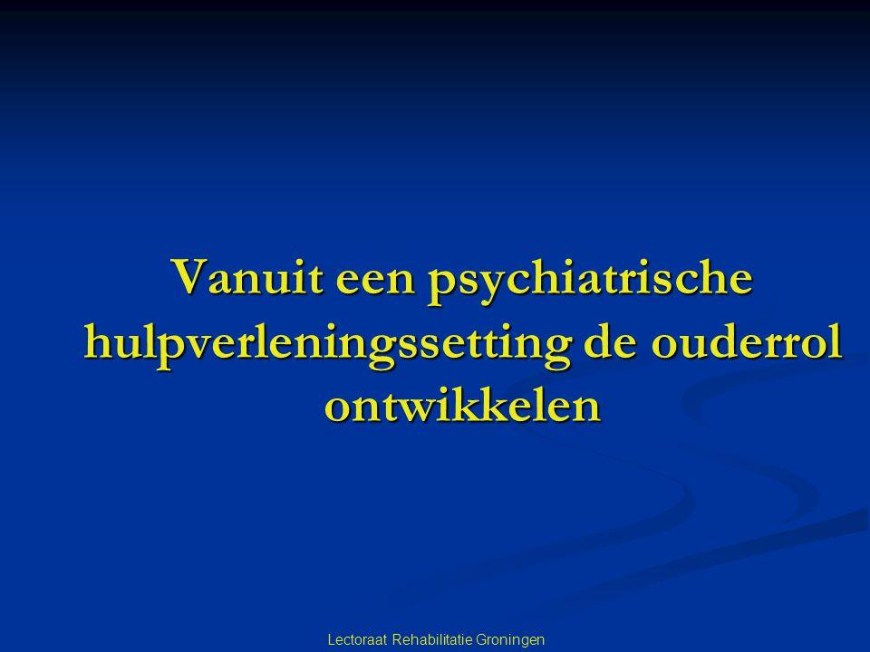 Vanuit een psychiatrische hulpverleningssetting de ouderrol ontwikkelen