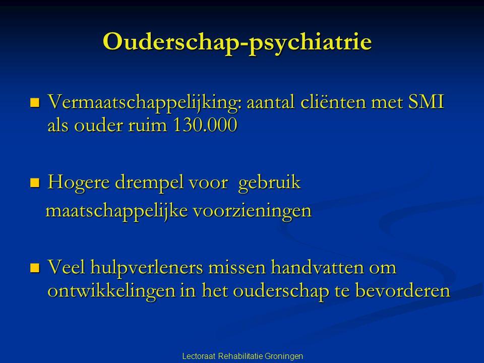 Ouderschap-psychiatrie Ouderschap-psychiatrie  Vermaatschappelijking: aantal cliënten met SMI als ouder ruim 130.000  Hogere drempel voor gebruik ma