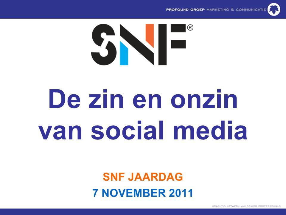 De zin en onzin van social media SNF JAARDAG 7 NOVEMBER 2011