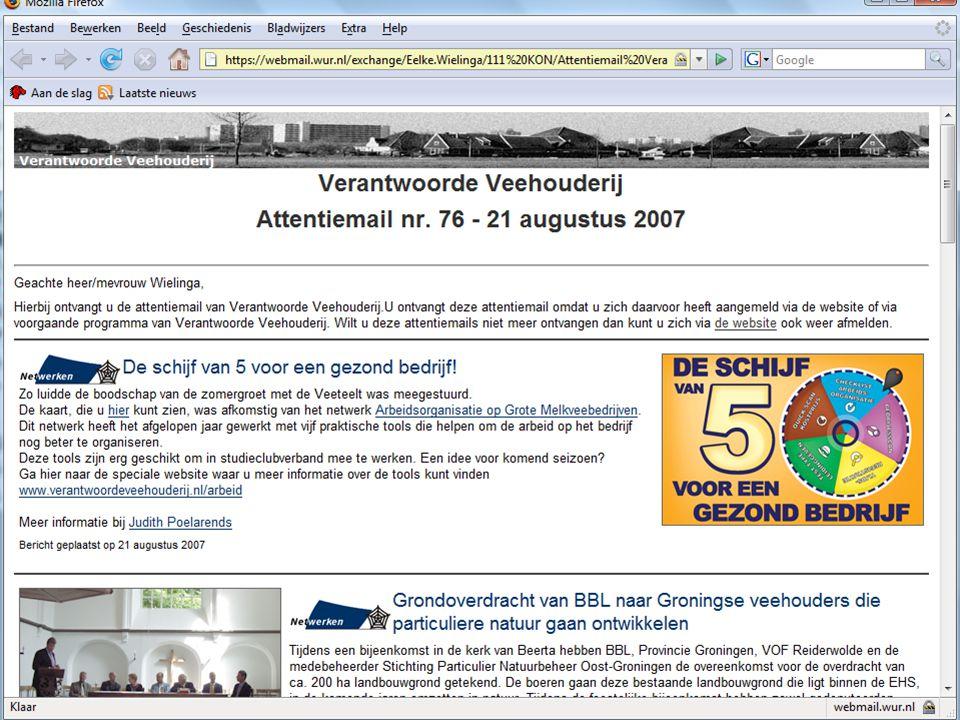 Netwerken is kansen ruiken ! Verantwoorde Veehouderij Attentiemail nr. 76 - 21 augustus 2007 Geachte heer/mevrouw Wielinga, Hierbij ontvangt u de atte