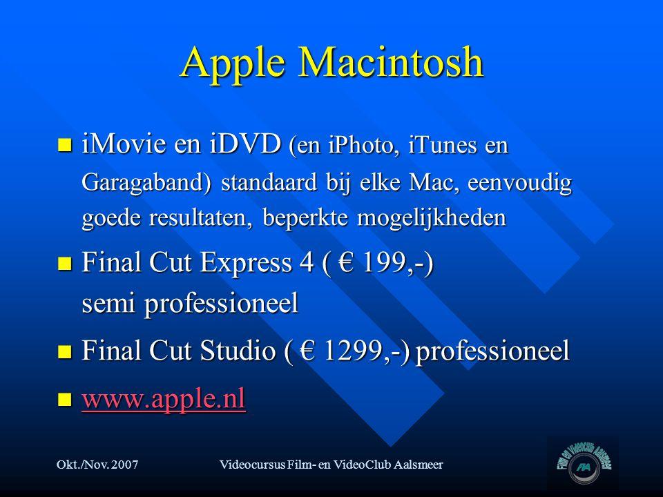 Okt./Nov. 2007Videocursus Film- en VideoClub Aalsmeer Apple Macintosh  iMovie en iDVD (en iPhoto, iTunes en Garagaband) standaard bij elke Mac, eenvo