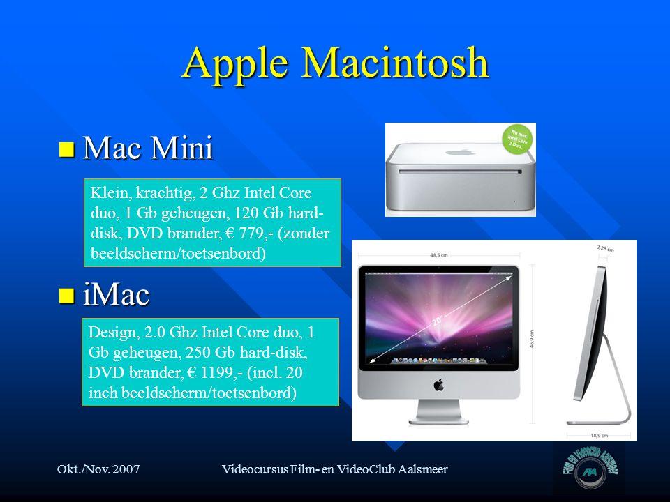 Okt./Nov. 2007Videocursus Film- en VideoClub Aalsmeer Apple Macintosh  Mac Mini  iMac Klein, krachtig, 2 Ghz Intel Core duo, 1 Gb geheugen, 120 Gb h