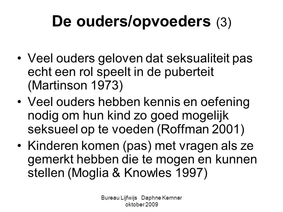 Bureau Lijfwijs Daphne Kemner oktober 2009 De ouders/opvoeders (3) •Veel ouders geloven dat seksualiteit pas echt een rol speelt in de puberteit (Mart