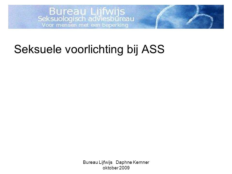 Bureau Lijfwijs Daphne Kemner oktober 2009 Seksuele voorlichting bij ASS