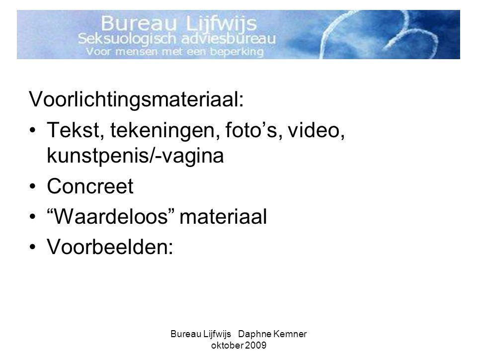 """Bureau Lijfwijs Daphne Kemner oktober 2009 Voorlichtingsmateriaal: •Tekst, tekeningen, foto's, video, kunstpenis/-vagina •Concreet •""""Waardeloos"""" mater"""