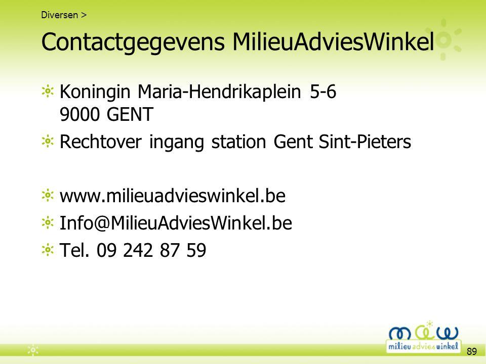 89 Contactgegevens MilieuAdviesWinkel Koningin Maria-Hendrikaplein 5-6 9000 GENT Rechtover ingang station Gent Sint-Pieters www.milieuadvieswinkel.be
