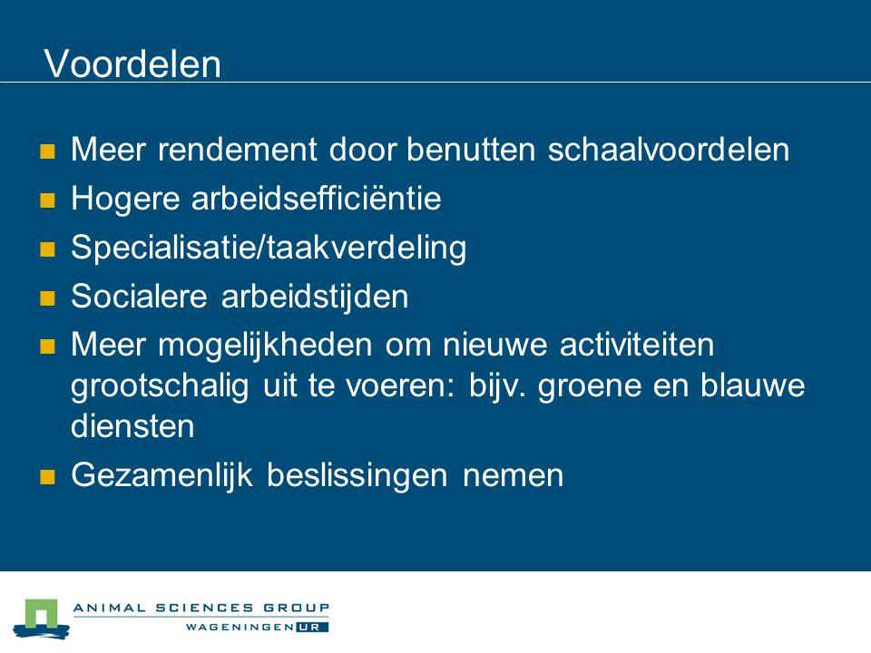 Voordelen  Meer rendement door benutten schaalvoordelen  Hogere arbeidsefficiëntie  Specialisatie/taakverdeling  Socialere arbeidstijden  Meer mogelijkheden om nieuwe activiteiten grootschalig uit te voeren: bijv.