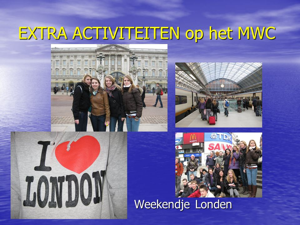 EXTRA ACTIVITEITEN op het MWC Weekendje Londen