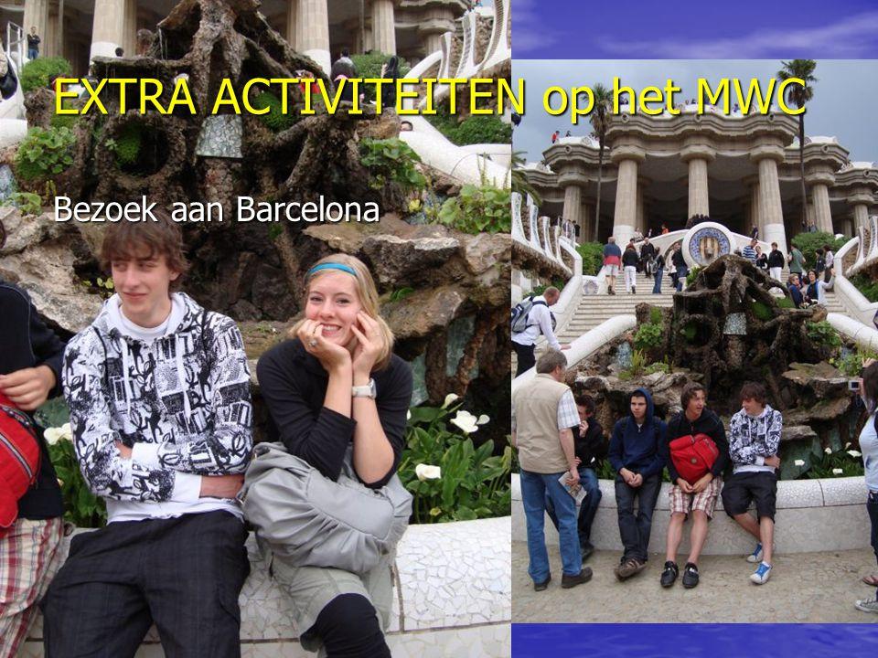 EXTRA ACTIVITEITEN op het MWC Bezoek aan Barcelona