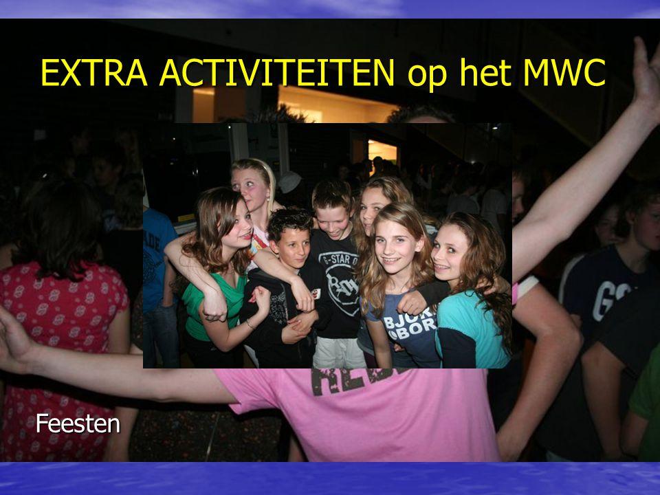 EXTRA ACTIVITEITEN op het MWC Feesten