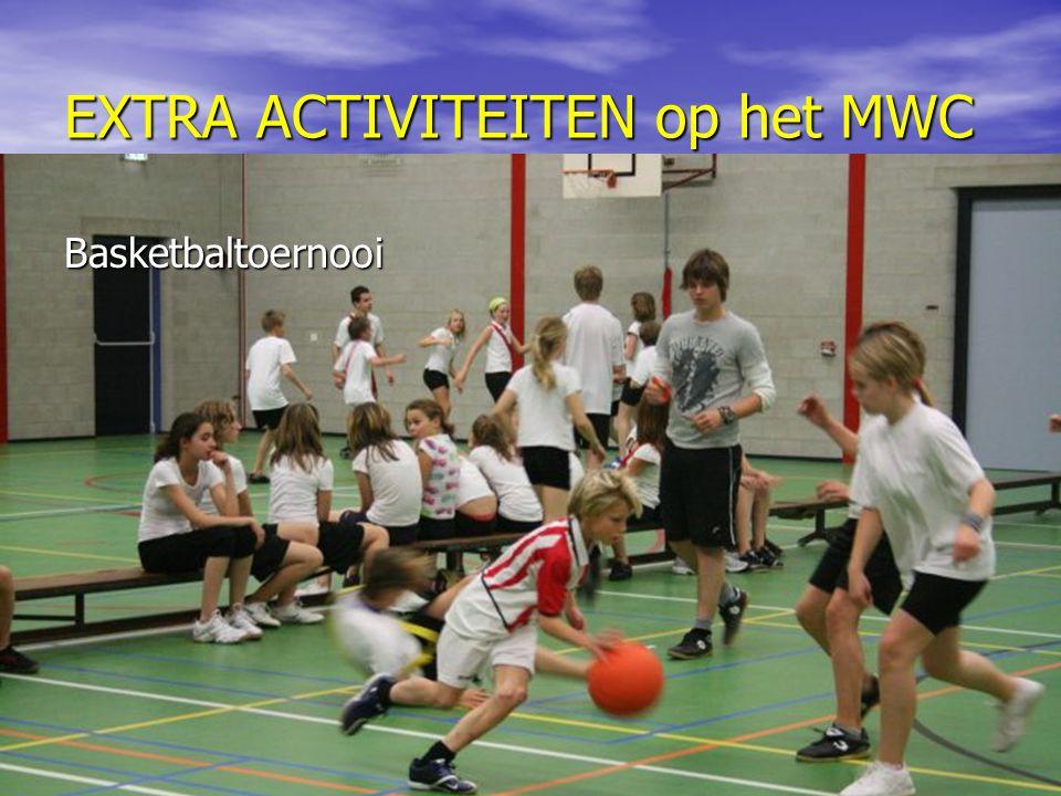 EXTRA ACTIVITEITEN op het MWC Basketbaltoernooi
