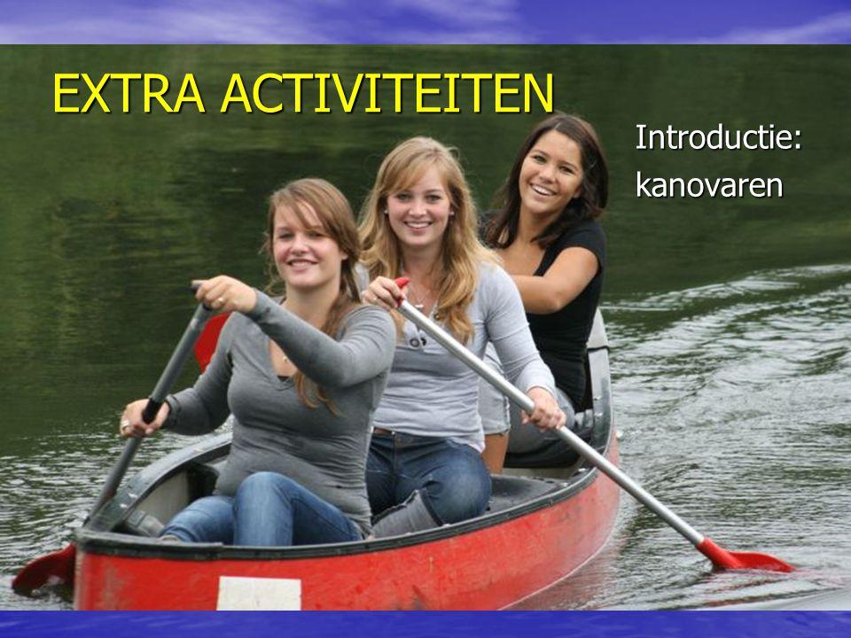EXTRA ACTIVITEITEN Introductie:kanovaren
