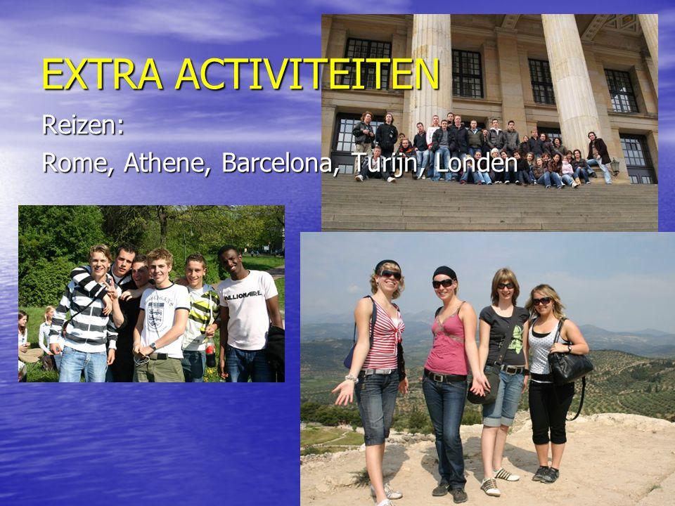 EXTRA ACTIVITEITEN Reizen: Rome, Athene, Barcelona, Turijn, Londen
