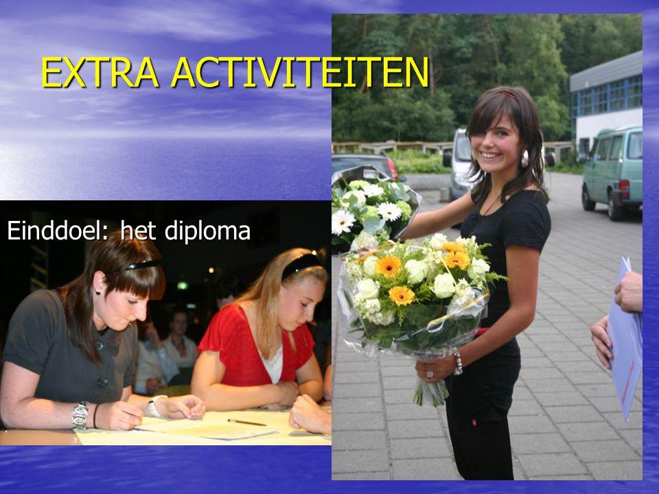 EXTRA ACTIVITEITEN Einddoel: het diploma