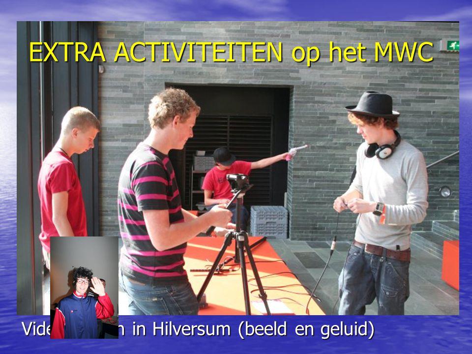 EXTRA ACTIVITEITEN op het MWC Video maken in Hilversum (beeld en geluid)