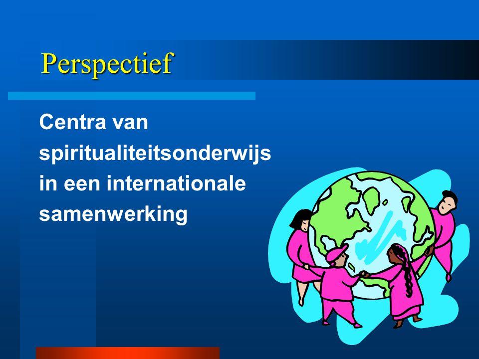 Perspectief Centra van spiritualiteitsonderwijs in een internationale samenwerking