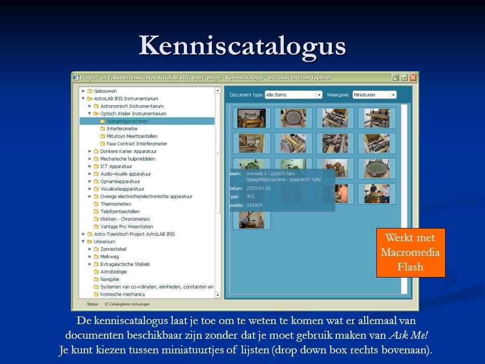 Kenniscatalogus De kenniscatalogus laat je toe om te weten te komen wat er allemaal van documenten beschikbaar zijn zonder dat je moet gebruik maken v