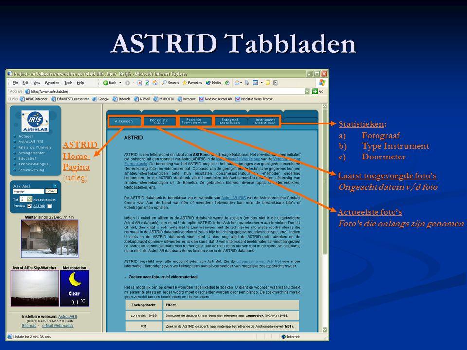 ASTRID Tabbladen Statistieken: a)Fotograaf b)Type Instrument c)Doormeter Laatst toegevoegde foto's Ongeacht datum v/d foto Actueelste foto's Foto's di