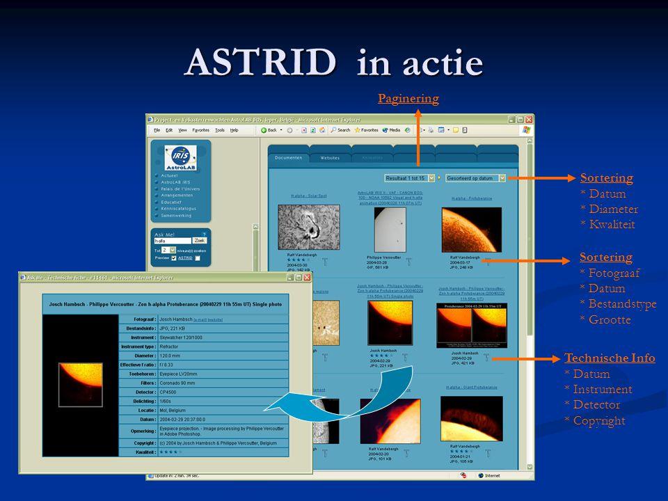ASTRID in actie Paginering Sortering * Datum * Diameter * Kwaliteit Technische Info * Datum * Instrument * Detector * Copyright Sortering * Fotograaf