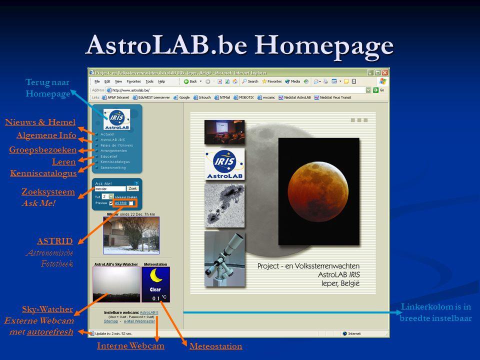 AstroLAB.be Homepage ASTRID Astronomische Fototheek Meteostation Sky-Watcher Externe Webcam met autorefresh Groepsbezoeken Leren Kenniscatalogus Nieuw