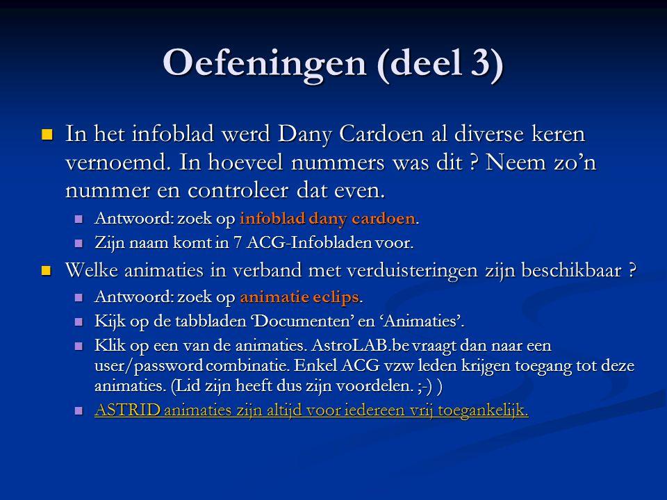 Oefeningen (deel 3)  In het infoblad werd Dany Cardoen al diverse keren vernoemd. In hoeveel nummers was dit ? Neem zo'n nummer en controleer dat eve