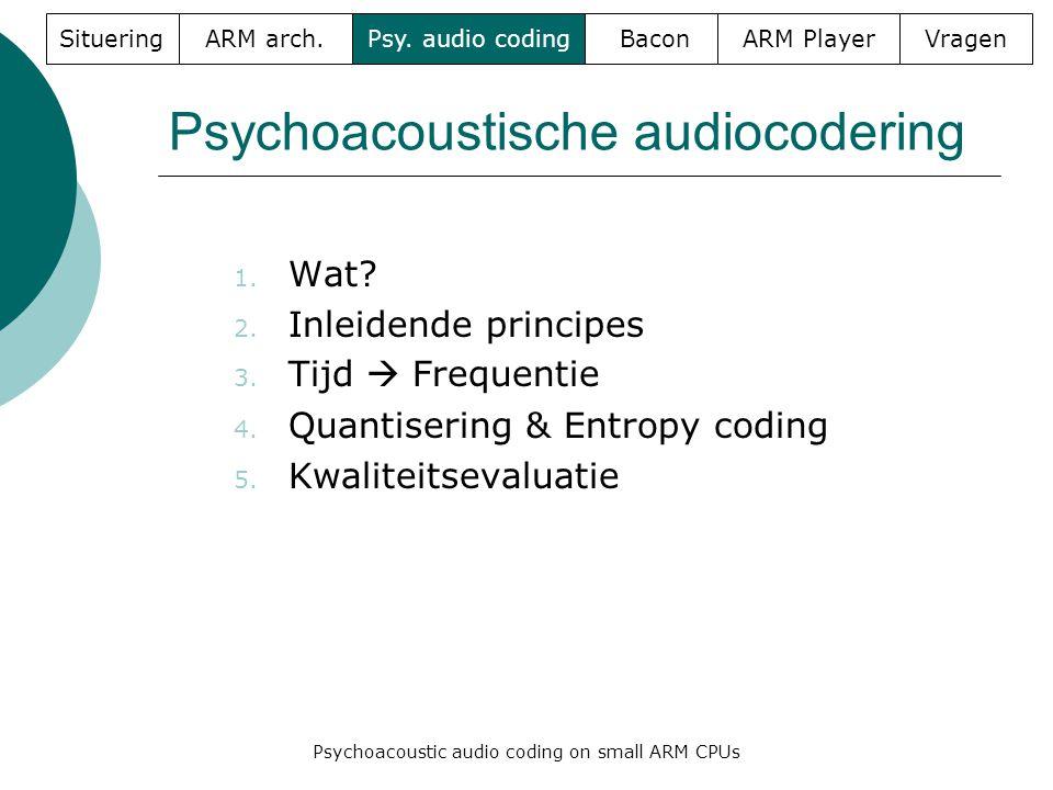 Psychoacoustische audiocodering 1. Wat. 2. Inleidende principes 3.