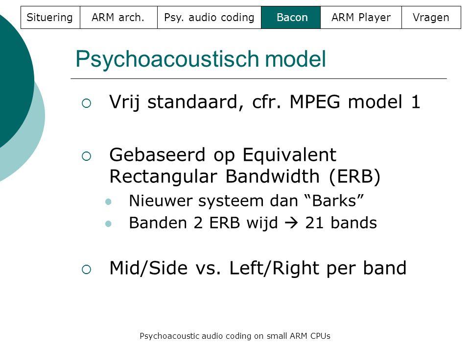 Psychoacoustisch model  Vrij standaard, cfr.