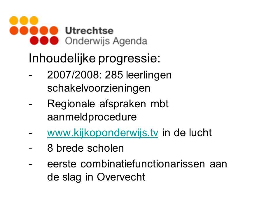 Vervolg inhoudelijke progressie: -Plan voor VMBO -Het aantal Voortijdig schoolverlaters op VO-niveau ontwikkelt zich positief -6 jeugdadviesteams voor alle wijken in Utrecht -Uitbreiding aantal scholen in de wereld