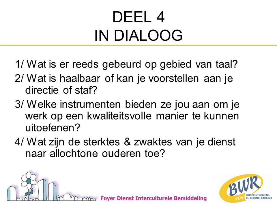DEEL 4 IN DIALOOG 1/ Wat is er reeds gebeurd op gebied van taal.