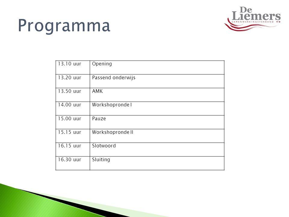 13.10 uurOpening 13.20 uurPassend onderwijs 13.50 uurAMK 14.00 uurWorkshopronde I 15.00 uurPauze 15.15 uurWorkshopronde II 16.15 uurSlotwoord 16.30 uu