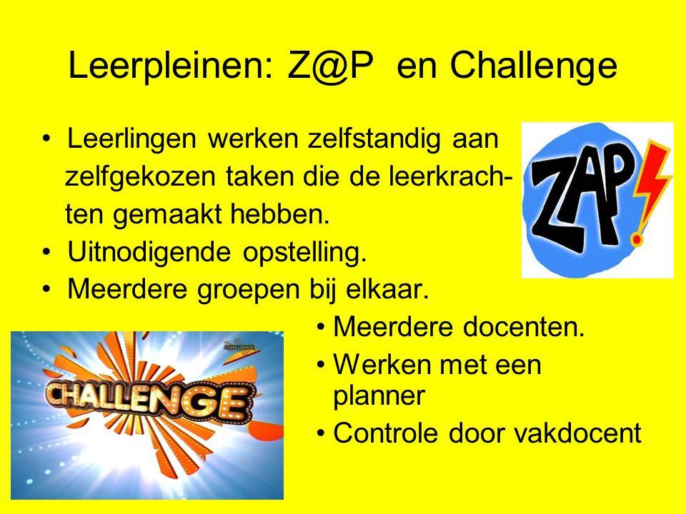 Leerpleinen: Z@P en Challenge •Leerlingen werken zelfstandig aan zelfgekozen taken die de leerkrach- ten gemaakt hebben. •Uitnodigende opstelling. •Me