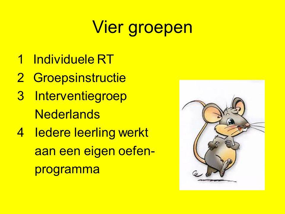 Vier groepen 1Individuele RT 2Groepsinstructie 3 Interventiegroep Nederlands 4 Iedere leerling werkt aan een eigen oefen- programma