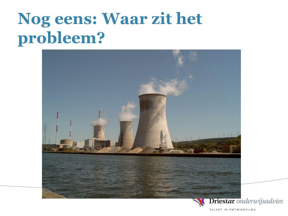 Nog eens: Waar zit het probleem?