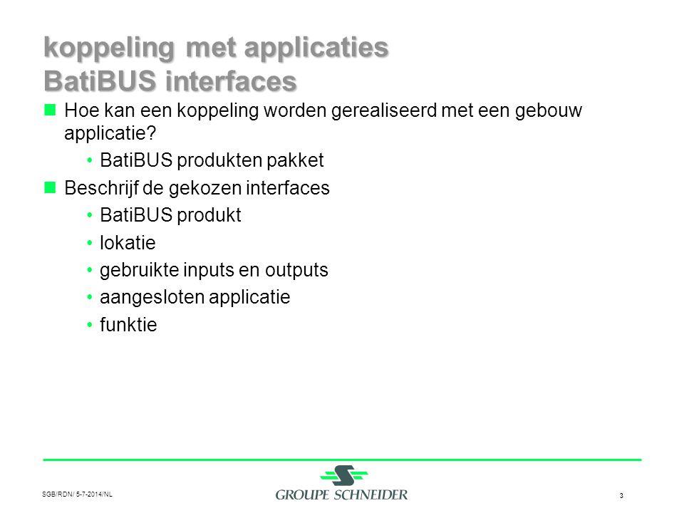 SGB/RDN/ 5-7-2014/NL 4 beschikbare gebeurtenissen (events) gebouw applicaties  standaard BatiBUS events •status verandering van inputs en outputs  specifieke events van diverse modules •overschrijden van een licht- of temp.