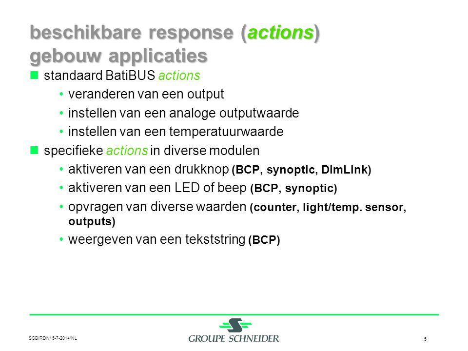SGB/RDN/ 5-7-2014/NL 5 beschikbare response (actions) gebouw applicaties  standaard BatiBUS actions •veranderen van een output •instellen van een ana
