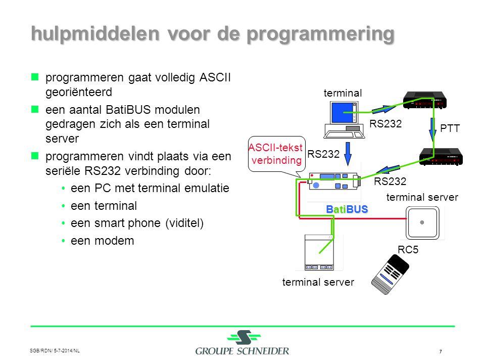 SGB/RDN/ 5-7-2014/NL 7 hulpmiddelen voor de programmering  programmeren gaat volledig ASCII georiënteerd  een aantal BatiBUS modulen gedragen zich a