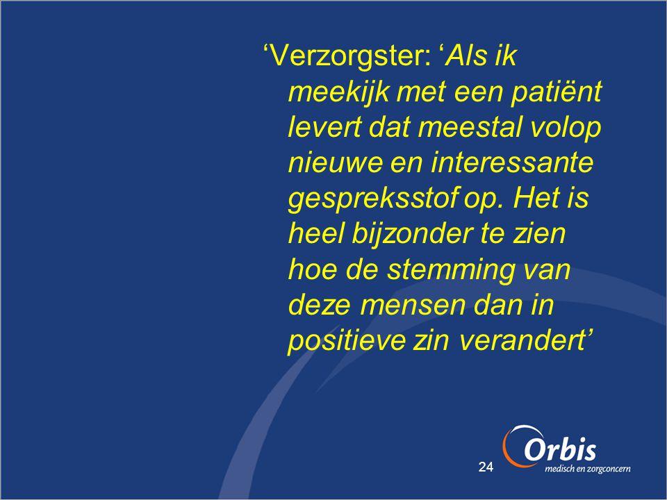 24 'Verzorgster: 'Als ik meekijk met een patiënt levert dat meestal volop nieuwe en interessante gespreksstof op. Het is heel bijzonder te zien hoe de
