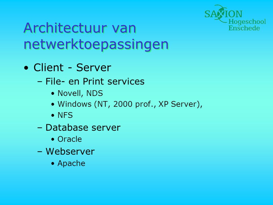 Services •File serving •Print serving •Web serving •Mail serving •Fax serving •Authenticatie / security