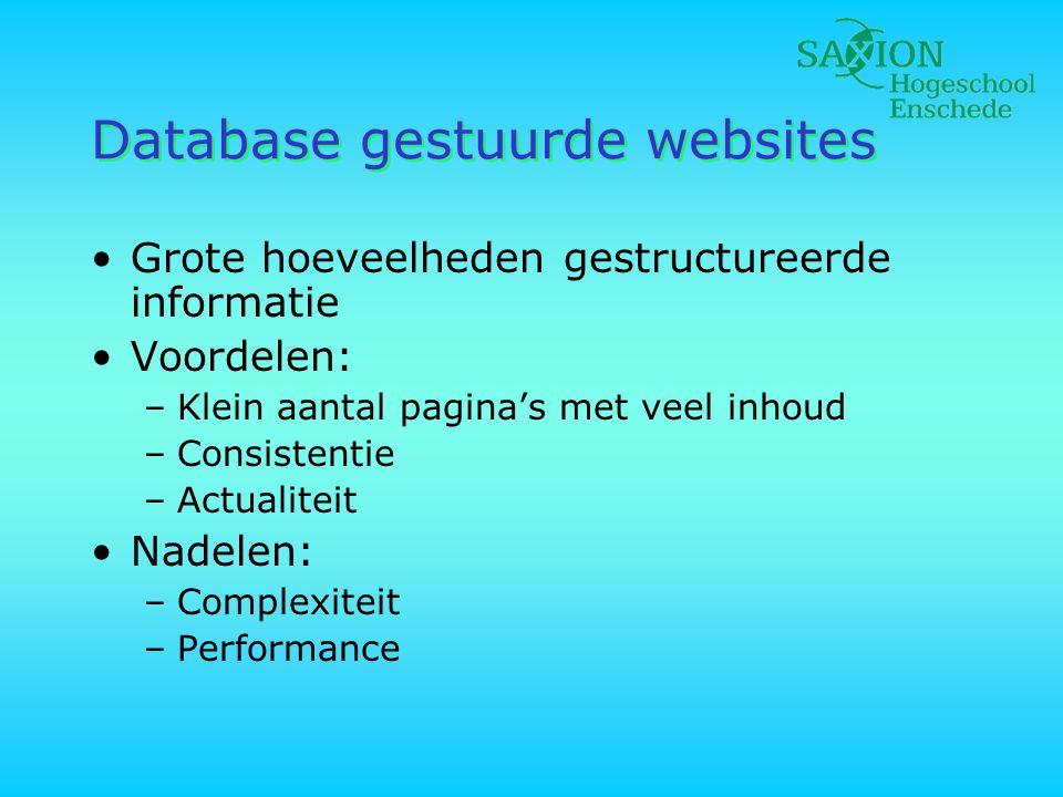 Architectuur, overzicht Client (PC)Webserver Browser Javascript interpreter Plugins: PDF Shockwave … request Webserver Koppeling, PHP html php files db files DBMS, MySQL html pdf swf mp3 …